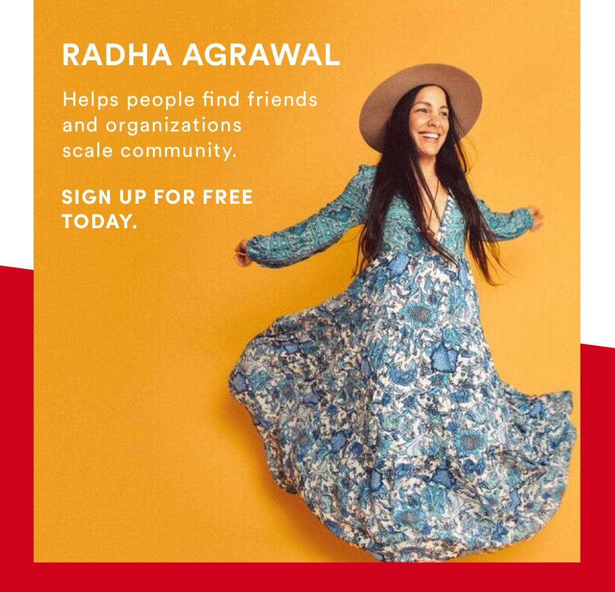 Radha Agrawal helps people find friends and organizations scale community. SIGN UP FOR FREE TODAY.